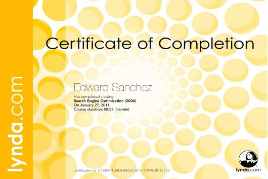Edward A. Sanchez, Lynda.com course certificate: Search Engine Optimization, 8hrs 53min, completed: 1/27/2011