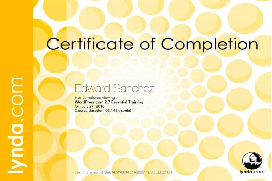 Edward A. Sanchez, Lynda.com course certificate: WordPress Essential Training, 5hrs 14min, completed: 7/27/2010