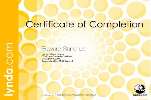 Edward A. Sanchez, Lynda.com course certificate: CSS Crash Course by SitePoint, 2hrs 46min, completed: 8/19/2010