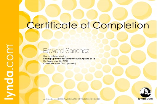 Edward A. Sanchez, Lynda.com course certificate: Setting Up PHP for Windows w/ Apache or IIS, 0hrs 17min, completed: 9/24/2010